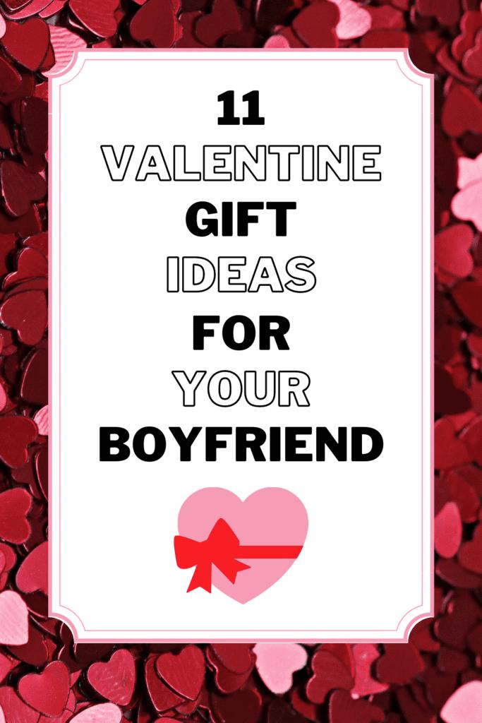 11 valentine gift ideas for your boyfriend